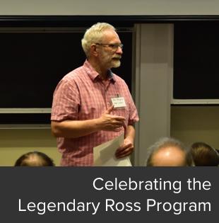 Celebrating the Legendary Ross Program